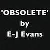 E-J Evans - Obsolete